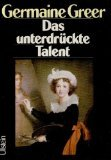 Das unterdruckte Talent : die Rolle der Frauen in der bildenden Kunst / Germaine Greer (Translation of: The obstacle race : the fortune of women painters and their work. Includes index.) (3550076886) by Germaine Greer