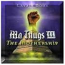 Mo Thugs III: THE MOTHERSHIP;LAYZIE BONE PRESENTS