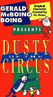 Gerald McBoing Boing Presents Dusty Of The Circus [VHS]