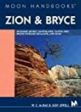 Moon Handbooks Zion and Bryce: Including Arches, Canyonlands, Capitol Reef, Escalante and Moab (1566915511) by W. C. McRae