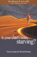 Is Your Childs Brain Starving? Foods NOT Drugs for Life and Learning