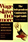 Wage Slave No More: The Independent Contractor's Legal Guide (0873373596) by Stephen Fishman
