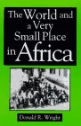 The World and a Very Small Place in Africa (Sources & Studies in World History)