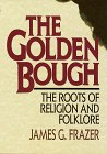 The Golden Bough : The Roots of Religion and Folklore (0517336332) by Frazer, James George