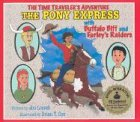 The Pony Express: With Buffalo Biff and Farley's Raiders with CD (Audio) (Time Traveler Adventures)