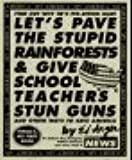 Let's Pave the Stupid Rainforests & Give School Teachers Stun Guns: And Other Ways to Save America