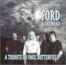 Robben Ford - A Tribute to Paul Butterfield - Zortam Music
