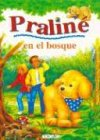 Praline En El Bosque (Spanish Edition)