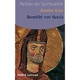 """Benedikt von Nursia: Meister der Spiritualit�tvon """"Anselm Gr�n"""""""