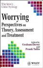 img - for Worrying: Perspectives on Theory, Assessment and Treatment (Wiley Series in Clinical Psychology) book / textbook / text book