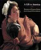 img - for A Gift to America: Masterpieces of European Painting from the Samuel H. Kress Collection book / textbook / text book