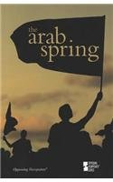 The Arab Spring (Opposing Viewpoints)