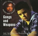 Gangs and Weapons (Williams, Stanley. Tookie Speaks Out Against Gang Violence.)