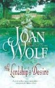 His Lordship's Desire, JOAN WOLF