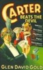 Carter Beats the Devil Glen David Gold