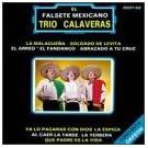 Trio Calaveras, El Falsete Mexicano, La Malague�a - Soldado De Levita - El Arreo