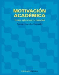 Motivacion Academica/ Academic Motivation: Teoria, Aplicacion Y Evaluacion / Theory, Application and Evaluation (Psicolo