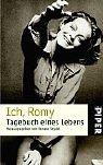 Ich, Romy: Tagebuch eines Lebens / Romy Schneider