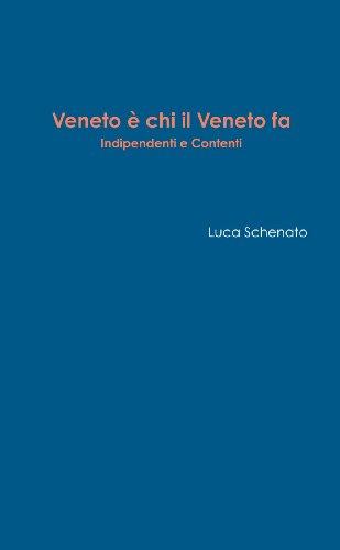 Veneto è chi il Veneto fa. Indipendenti e Contenti