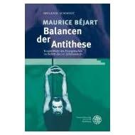 Maurice Béjart - Balancen der Antithese: Körperbilder des Energetischen im Ballett des XX. Jahrhunderts