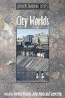 City Worlds (Understanding Cities) (0415200709) by Allen, John