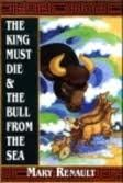 The king must die & the bull from the sea