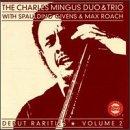 echange, troc The Charles Mingus Duo - Début rarities, vol. 2