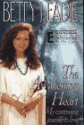 The AWAKENING HEART: MY CONTINUING JOURNEY TO LOVE: MY Continuing Journey to Love, Betty J. Eadie