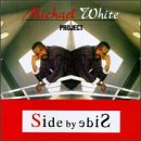 Michael White Project - Side By Side - Zortam Music