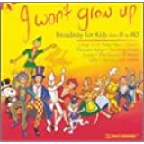 I Won't Grow Up: Broadway for Kids