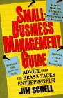 Small-Business Management Guide: Advice from the Brass-Tacks Entrepreneur (0805034005) by Schell, Jim