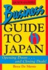 Business Guide to Japan: Opening Doors...and Closing Deals! A Quick Guide (0804816131) by Boye Lafayette De Mente