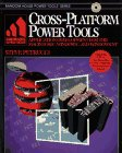 Cross-Platform Power Tools: Application Development for the Macintosh, Windows, and Windows NT (Random House Power Tools Series)
