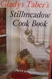 Gladys Tabers Stillmeadow Cook Book