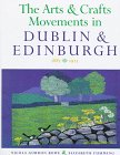 The Arts and Crafts Movements in Dublin and Edinburgh