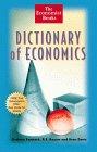 Dictionary of Economics (The Economist Books) (047129599X) by The Economist