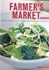 img - for Farmer's Market Cookbook (Making the most of fresh and seasonal produce with over 140 recipes) book / textbook / text book
