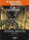img - for Scholarly Writing for Law Students 3th (third) edition Text Only book / textbook / text book