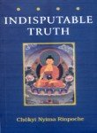 The Indisputable Truth: The Four Seals that Mark the Teachings of the Awakened Ones