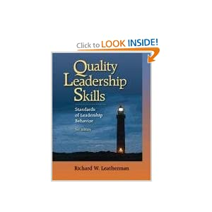 Quality Leadership Skills: Standards of Leadership Behavior, 3rd Edition Richard W. Leatherman, Suzanne Bay and Eileen Klockars (cover)