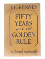j-c-penney-fifty-years-with-the-golden-rule-a-spiritual-autobiography