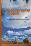 Arizona Highways Photography Guide: How & Where