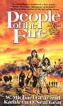 People of the Fire (First North Americans), KATHLEEN O'NEAL GEAR, W. MICHAEL GEAR