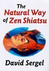 img - for The Natural Way of Zen Shiatsu by David Sergel (1998-07-03) book / textbook / text book