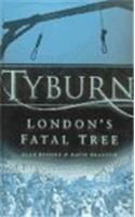 Tyburn London's Fatal Tree
