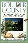 img - for Boulder County Nature Almanac: What to See, Where and When (The Pruett Series) by Cushman, Ruth Carol, Jim, Knopf, Jones, Stephen R (1993) Paperback book / textbook / text book