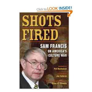 Shots Fired: Sam Francis on America's Culture War: Samuel