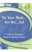 On Your Mark, Get Set, Go!: A Guide for Beginning...