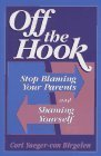img - for Off the Hook: Stop Blaming Your Parents and Shaming Yourself by Cori Yaeger-Von Birgelen (1996-05-03) book / textbook / text book