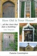 How Old is Your House?, Cunnington, Pamela